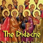 DIDACHE OF THE LORD THROUGH THE TWELVE APOSTLES