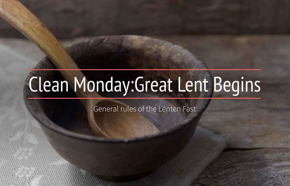 Clean Monday and General Rules for the Lenten Fast