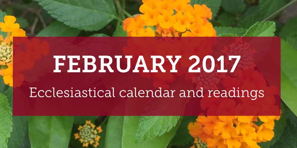Daily Readings and Saint Feast Days in February 2017