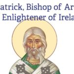 St. Patrick the Bishop of Armagh and Enlightener of Ireland